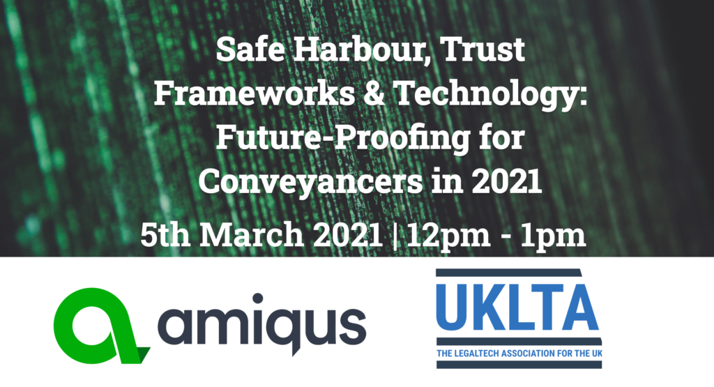 Safe Harbour, Trust Frameworks & Technology: Future-Proofing for Conveyancers in 2021