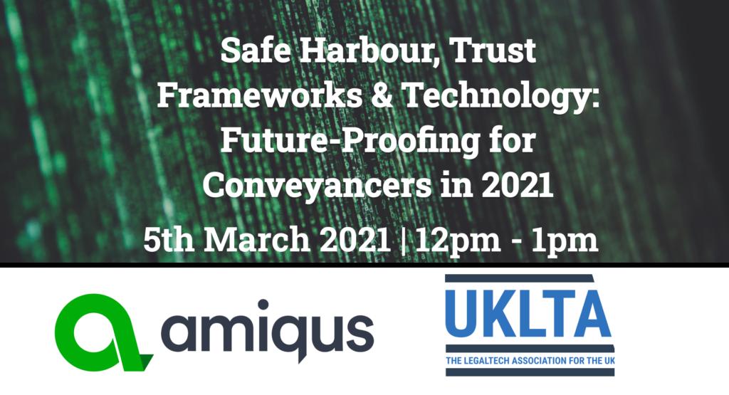 Safe Harbour, Trust Frameworks & Technology: Future-Proofing for Conveyancers in 2021